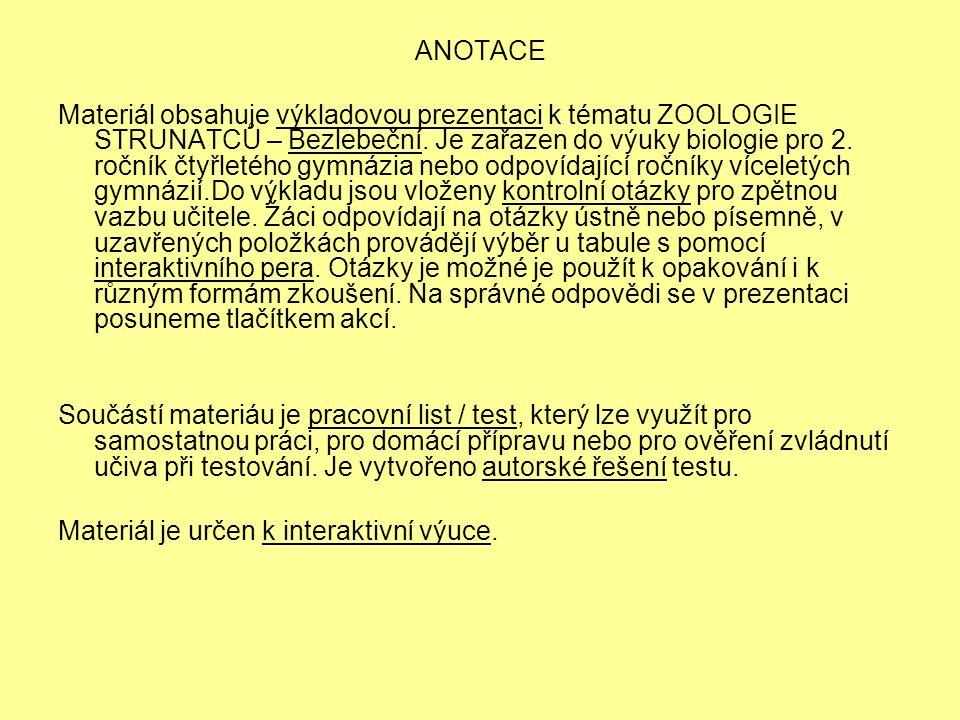 ANOTACE Materiál obsahuje výkladovou prezentaci k tématu ZOOLOGIE STRUNATCŮ – Bezlebeční.