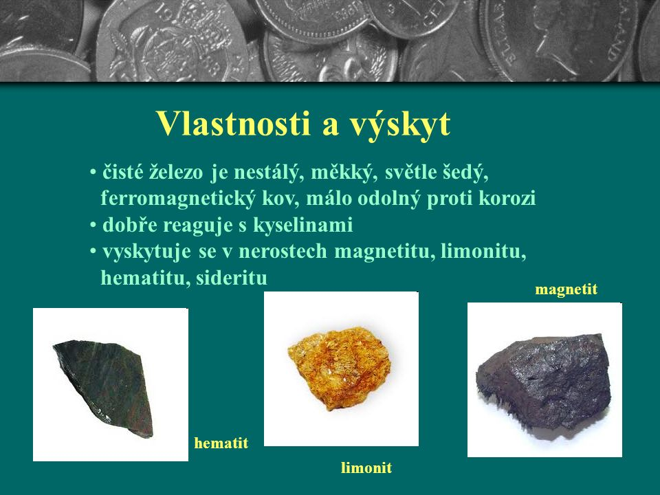 Železo je nejdůležitějším a nejpoužívanějším kovem lidstvu je známo již od pravěku je to 2. nejrozšířenější kov na Zemi vyskytuje se v různých sloučen