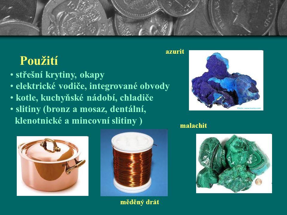 chalkopyrit Měď je ušlechtilý kov, načervenalé barvy je známý již od starověku je dobrý vodič tepla a elektrického proudu dobře se opracovává je odolný proti korozi je důležitý pro elektrotechniku a výrobu slitin vyskytuje se ryzí nebo ve sloučeninách (chalkopyritu, malachitu, azuritu) je to biogenní prvek, je obsažen v hemocyaninu (krevní barvivo měkkýšů) měď