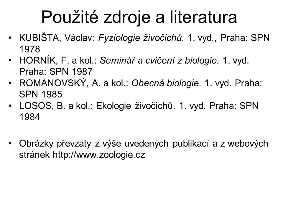 Použité zdroje a literatura KUBIŠTA, Václav: Fyziologie živočichů.