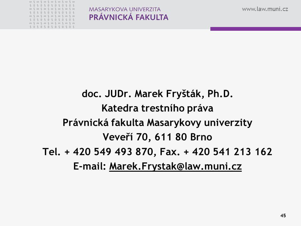 www.law.muni.cz doc. JUDr. Marek Fryšták, Ph.D.