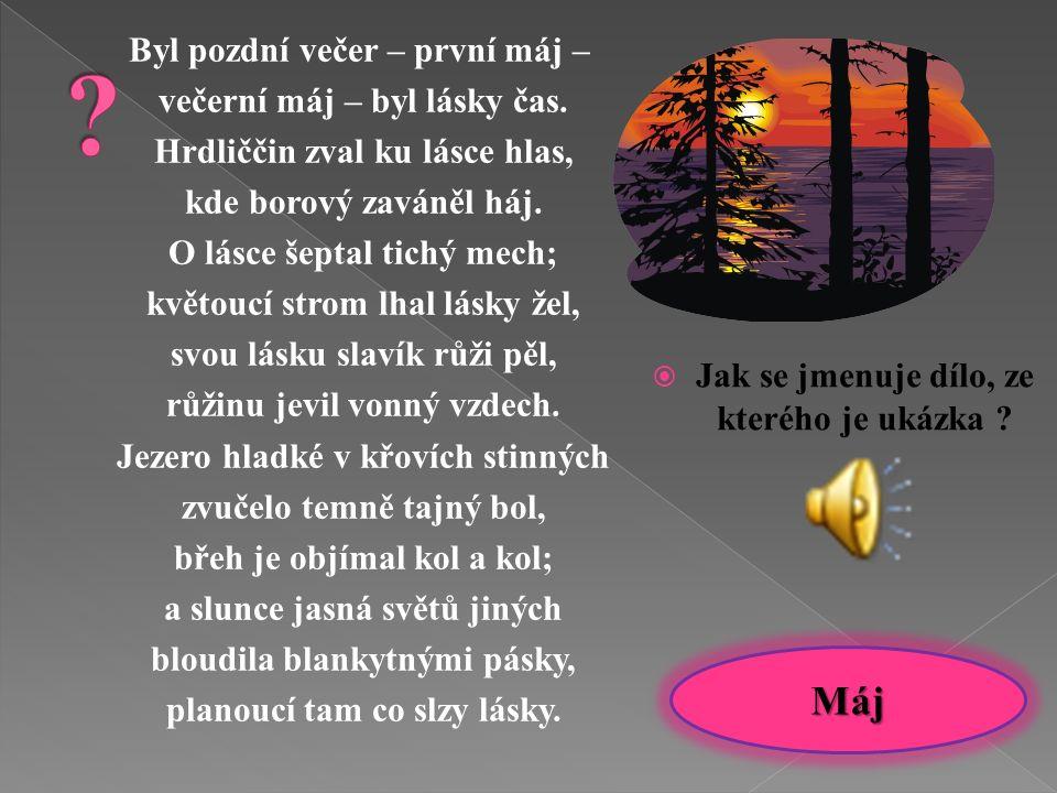  vrcholné dílo českého romantismu  vydané roku 1836  lyrickoepická skladba  skládá se ze 4 zpěvů a 2 intermez  skladbě předchází věnování – báseň Čechové jsou národ dobrý…
