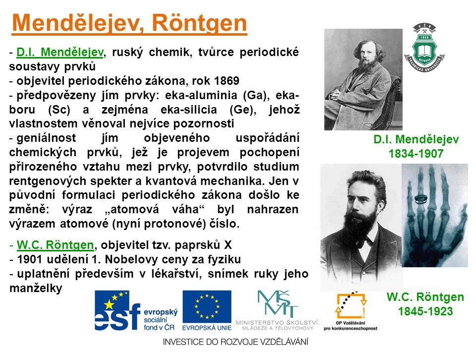 Mendělejev, Röntgen D.I. Mendělejev 1834-1907 - D.I.