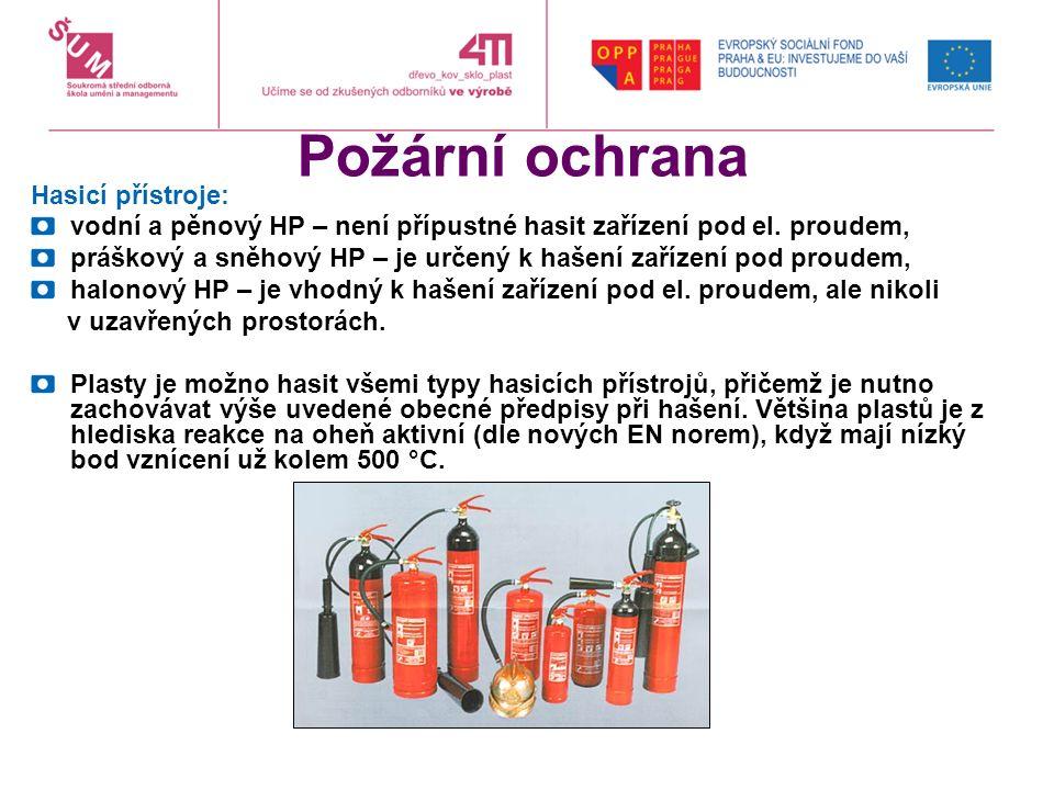 Požární ochrana Hasicí přístroje: vodní a pěnový HP – není přípustné hasit zařízení pod el.