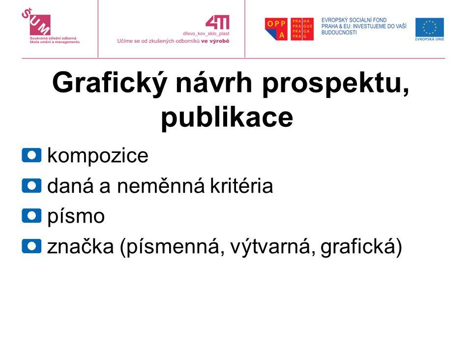 Grafický návrh prospektu, publikace kompozice daná a neměnná kritéria písmo značka (písmenná, výtvarná, grafická)