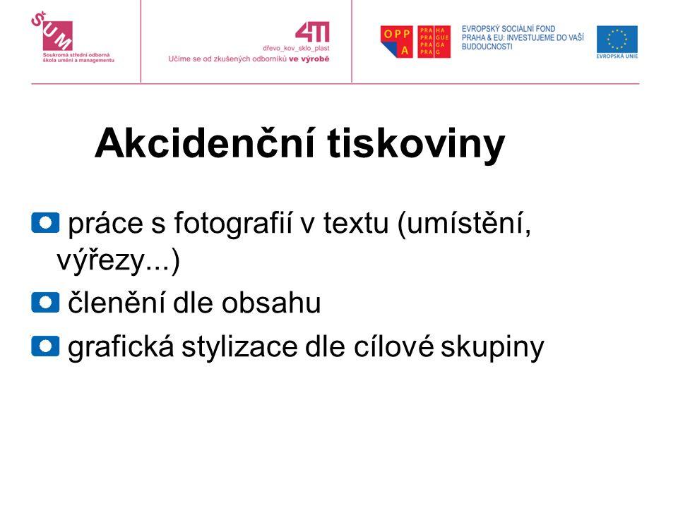 Akcidenční tiskoviny práce s fotografií v textu (umístění, výřezy...) členění dle obsahu grafická stylizace dle cílové skupiny