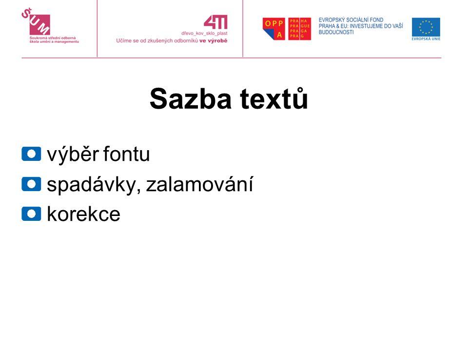 Sazba textů výběr fontu spadávky, zalamování korekce