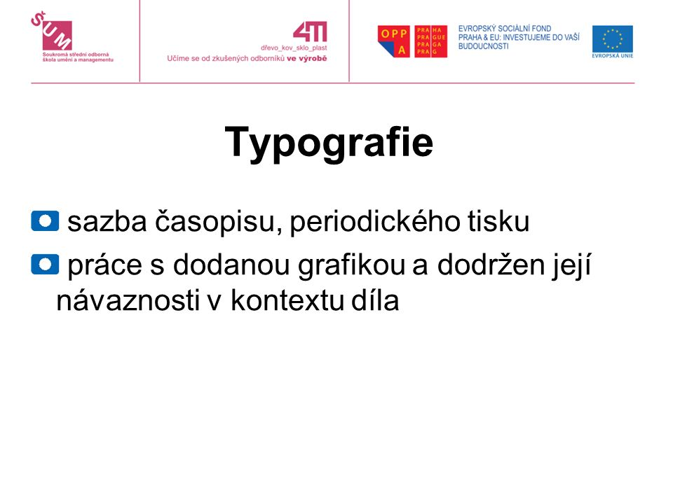 Typografie sazba časopisu, periodického tisku práce s dodanou grafikou a dodržen její návaznosti v kontextu díla