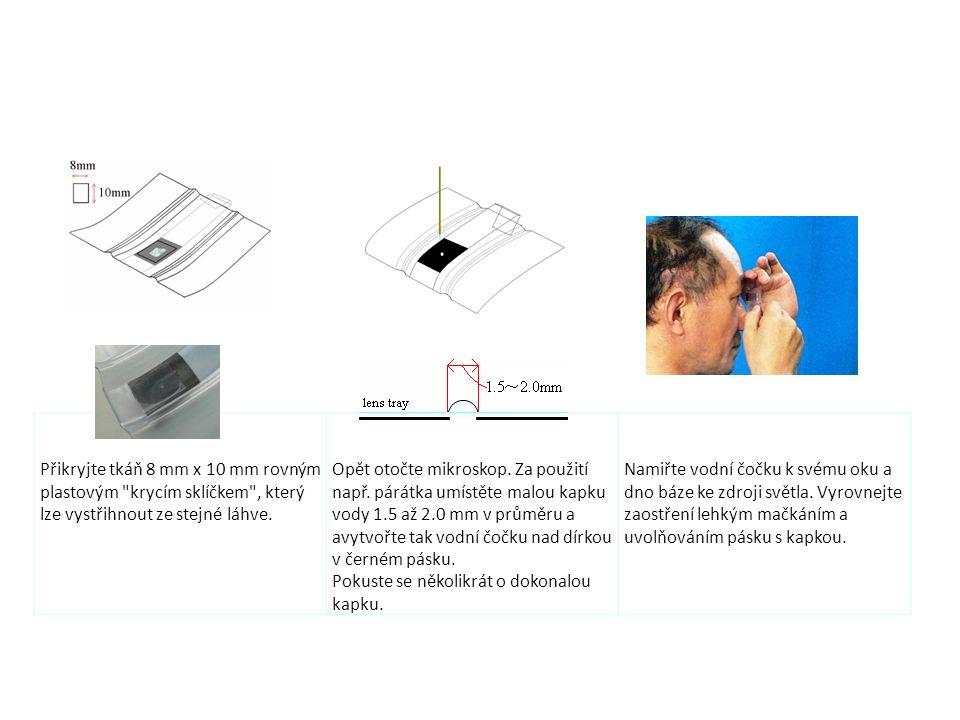 Přikryjte tkáň 8 mm x 10 mm rovným plastovým