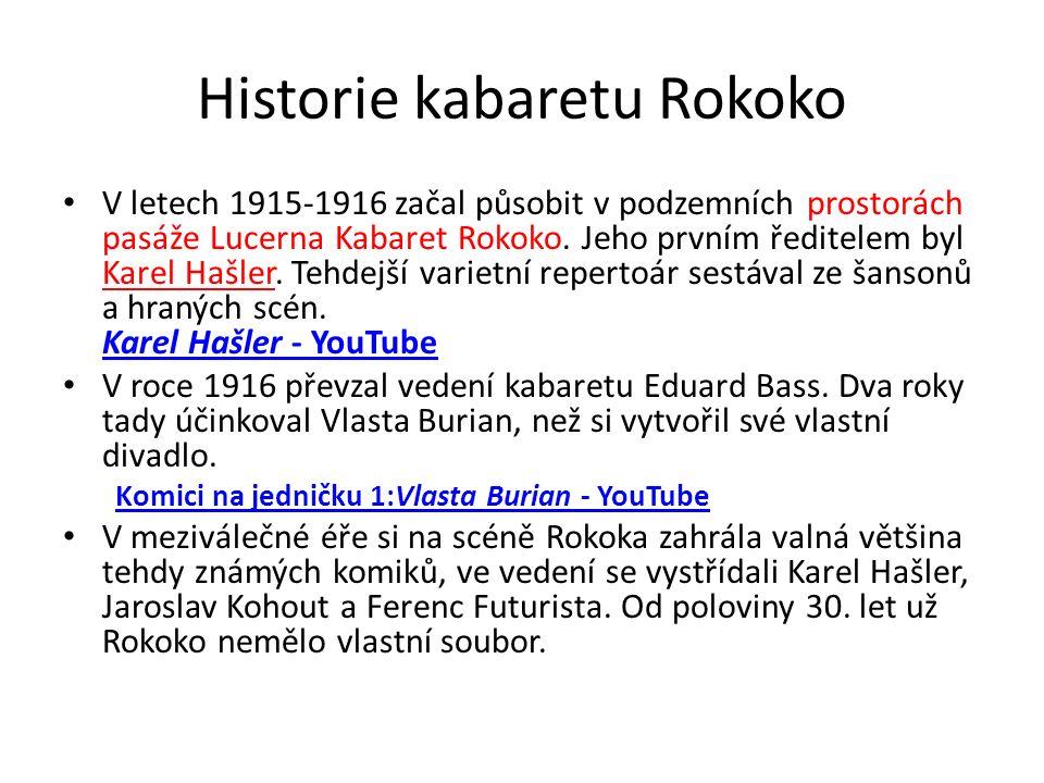 Historie kabaretu Rokoko V letech 1915-1916 začal působit v podzemních prostorách pasáže Lucerna Kabaret Rokoko.