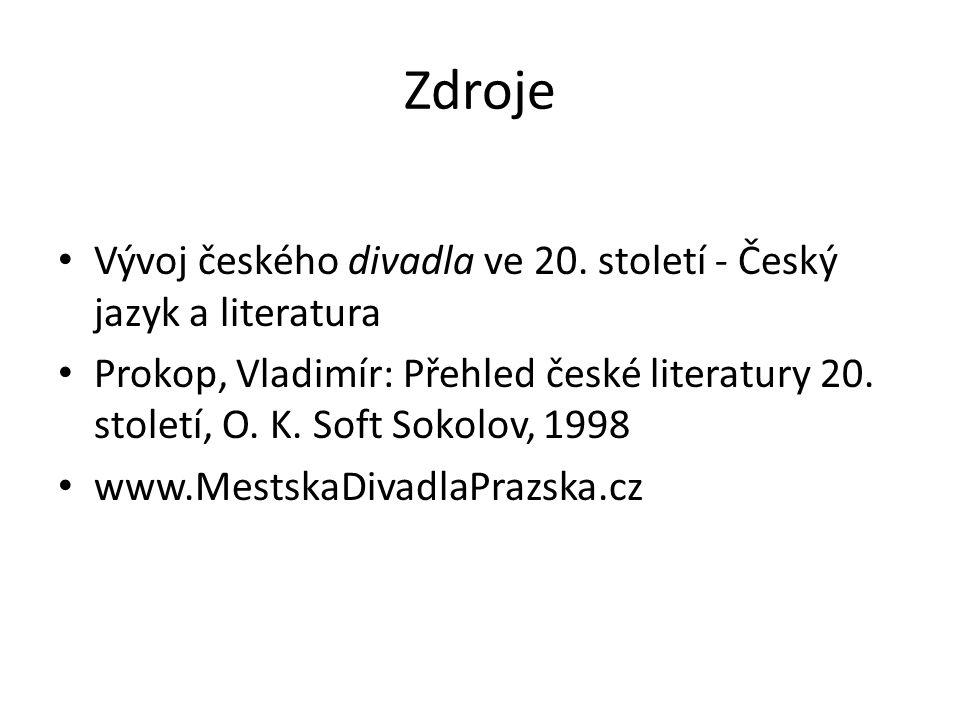 Zdroje Vývoj českého divadla ve 20.