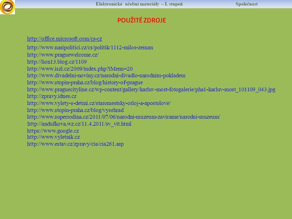 POUŽITÉ ZDROJE http://office.microsoft.com/cs-cz http://www.nasipolitici.cz/cs/politik/1112-milos-zeman http://lion13.blog.cz/1109 http://www.praguewe