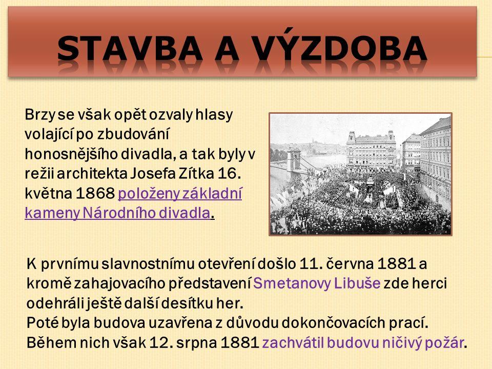 Brzy se však opět ozvaly hlasy volající po zbudování honosnějšího divadla, a tak byly v režii architekta Josefa Zítka 16. května 1868 položeny základn