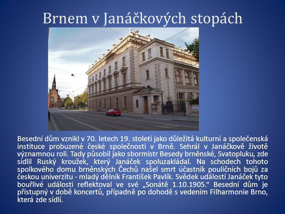 Brnem v Janáčkových stopách Besední dům vznikl v 70.