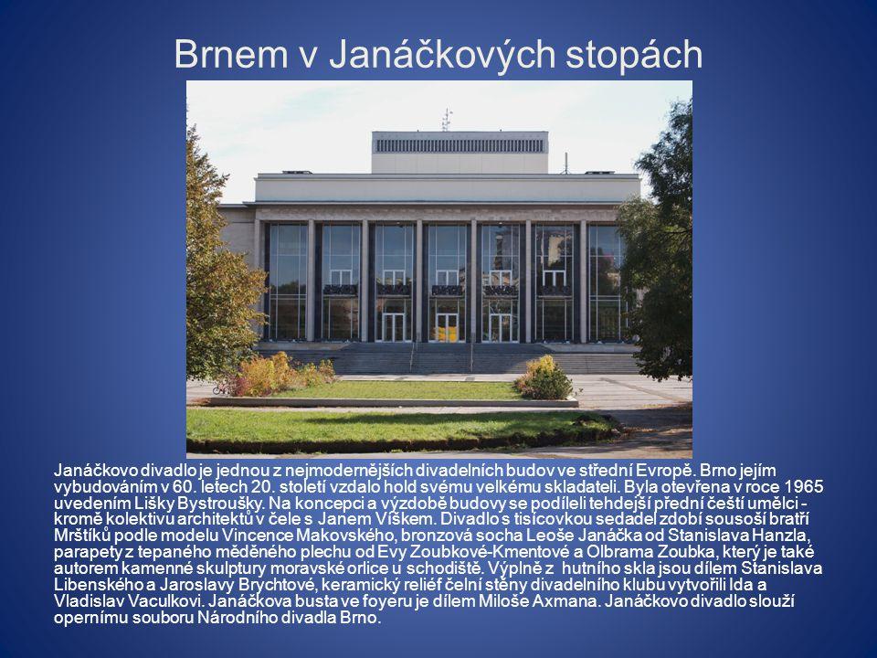 Brnem v Janáčkových stopách Janáčkovo divadlo je jednou z nejmodernějších divadelních budov ve střední Evropě.