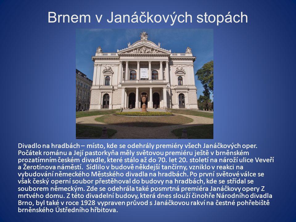 Brnem v Janáčkových stopách Divadlo na hradbách – místo, kde se odehrály premiéry všech Janáčkových oper.