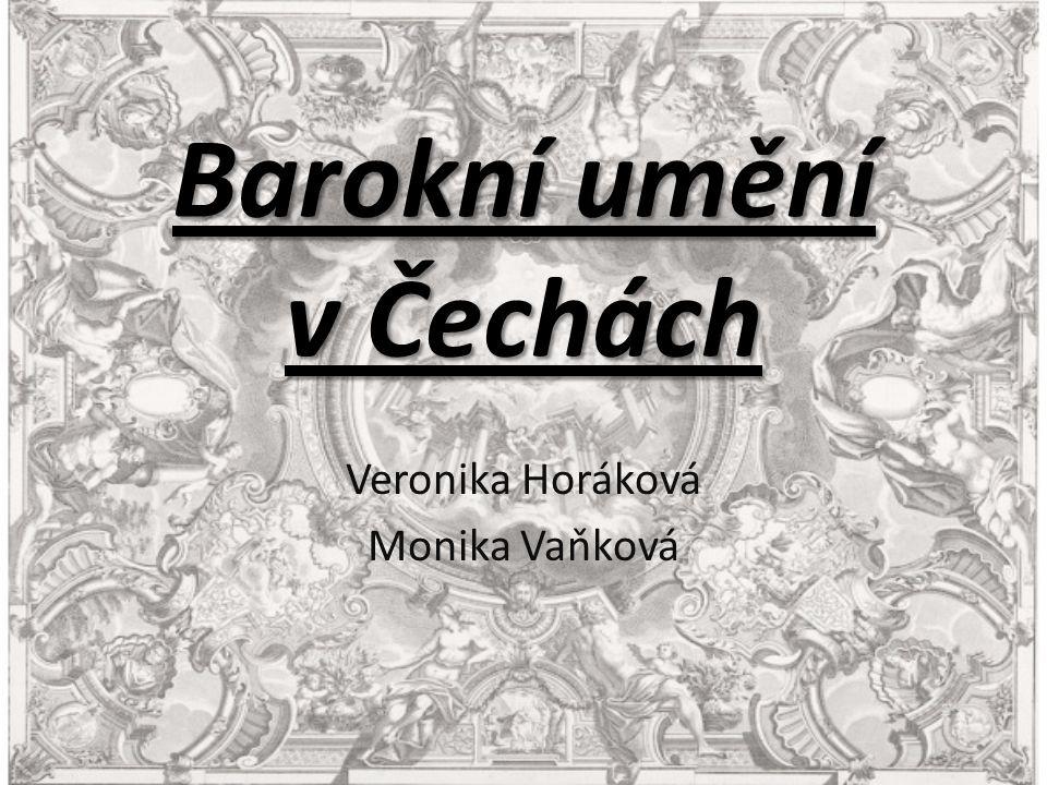 Barokní umění v Čechách Veronika Horáková Monika Vaňková