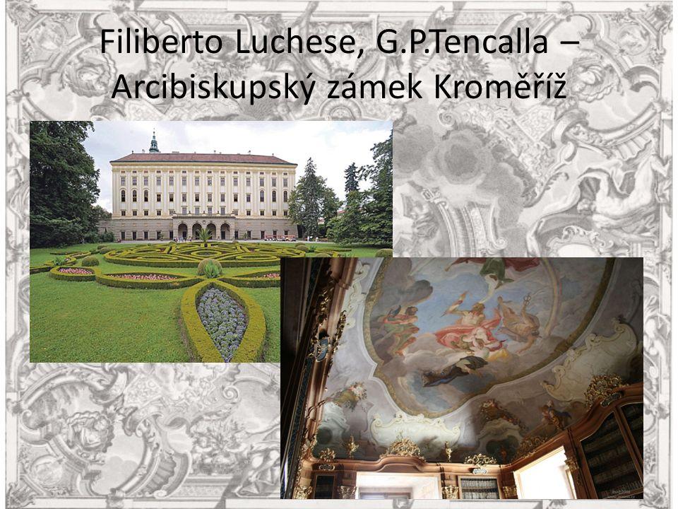 Filiberto Luchese, G.P.Tencalla – Arcibiskupský zámek Kroměříž