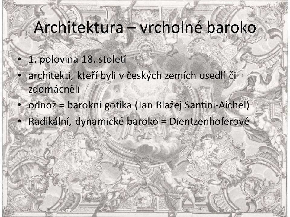Architektura – vrcholné baroko 1. polovina 18.