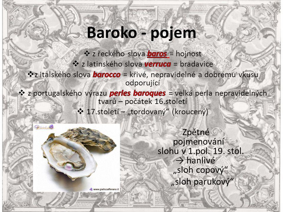 Baroko a divadlo nové umělecké žánry: opera a balet činoherní, taneční, pěvecká a hudební složka uspořádána do jednoho celku