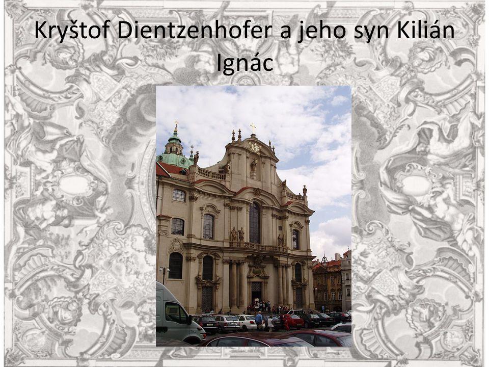 Kryštof Dientzenhofer a jeho syn Kilián Ignác