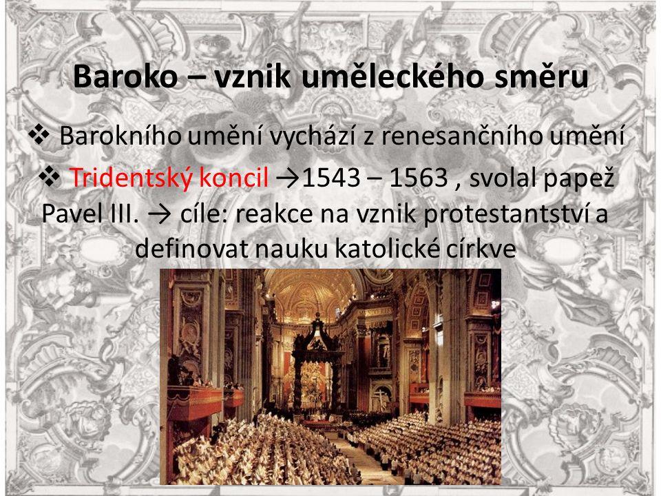 Baroko – rozšíření  Baroko vzniká v Itálii v 16.století, v 17.