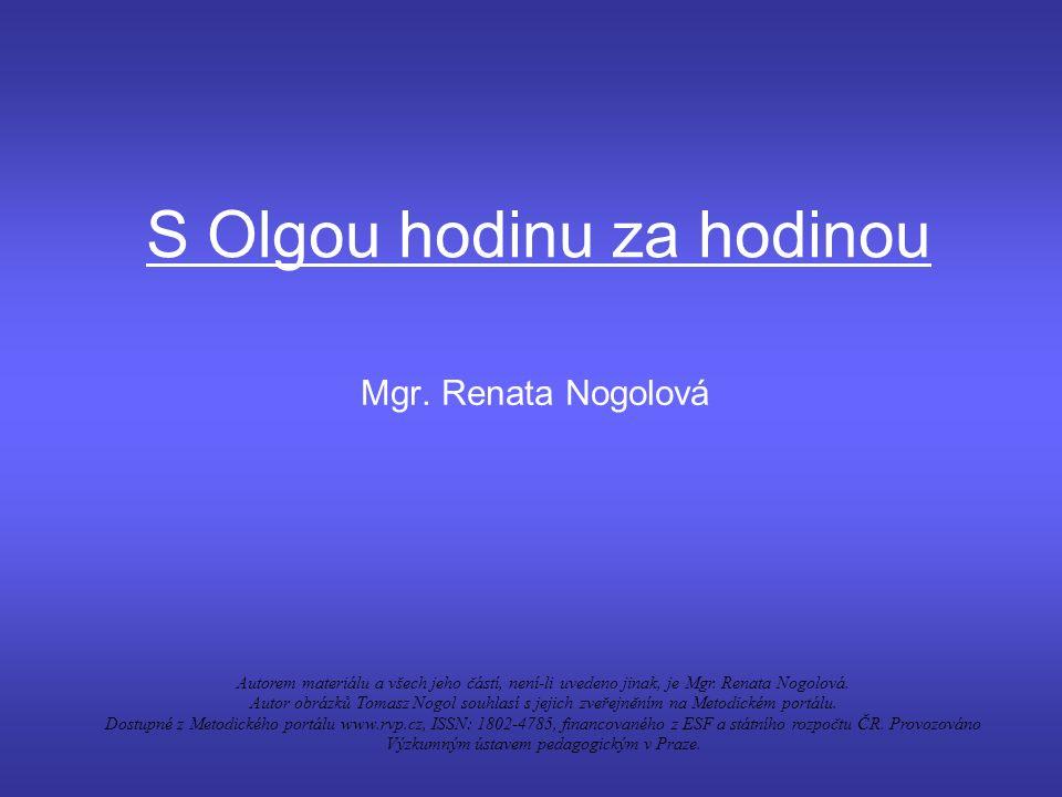 20:30 Po náročném dni jde Olga spát.V kolik hodin chodíš spát ty.