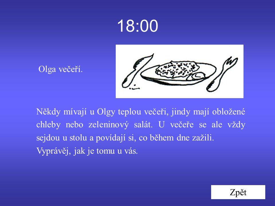 18:00 Olga večeří.