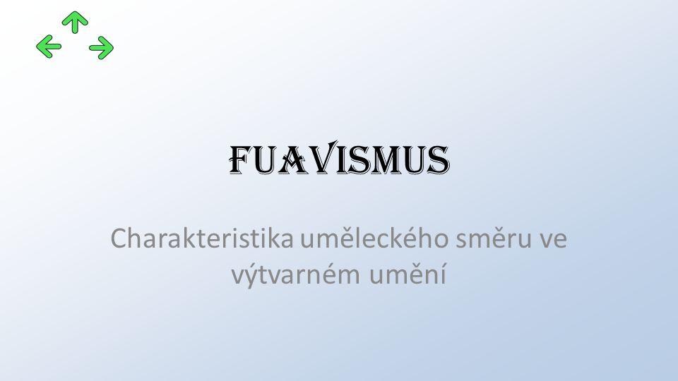 fuavismus Charakteristika uměleckého směru ve výtvarném umění