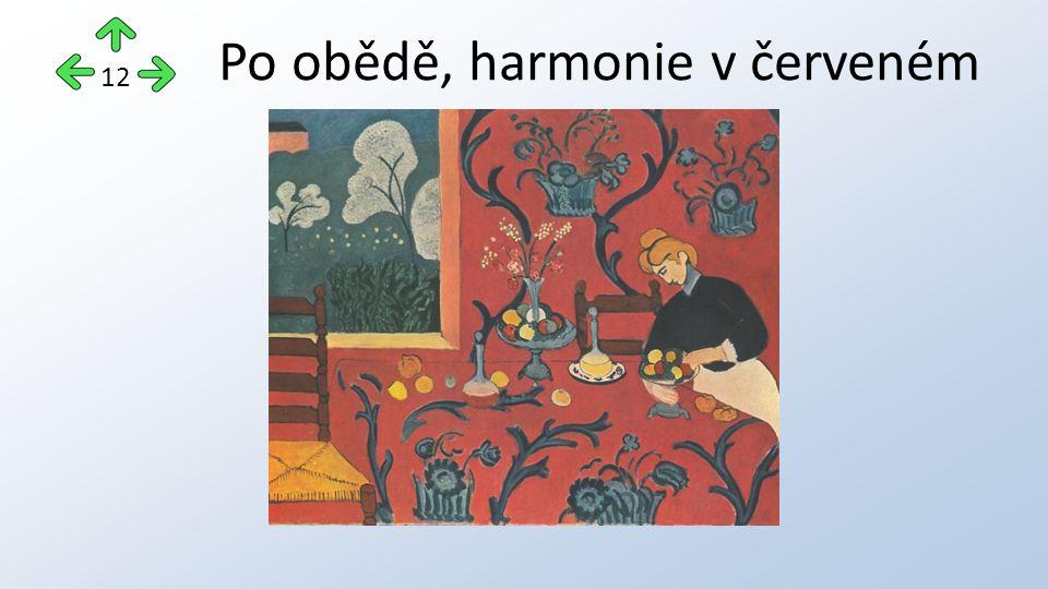 Po obědě, harmonie v červeném 12