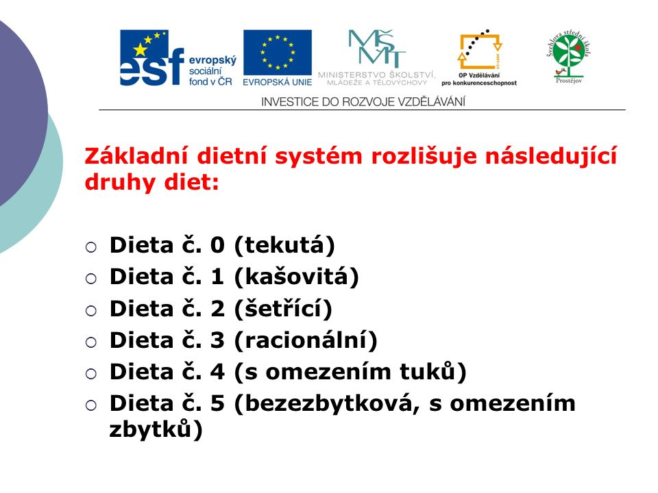 Slide 2…atd Základní dietní systém rozlišuje následující druhy diet:  Dieta č.