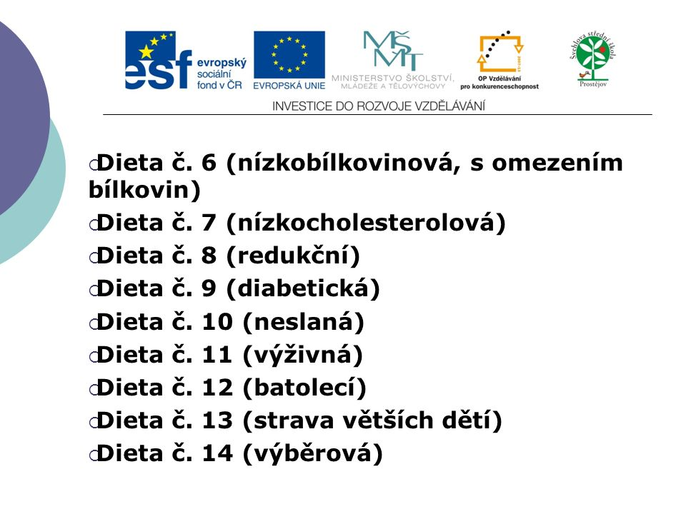 Slide 2…atd  Dieta č. 6 (nízkobílkovinová, s omezením bílkovin)  Dieta č.