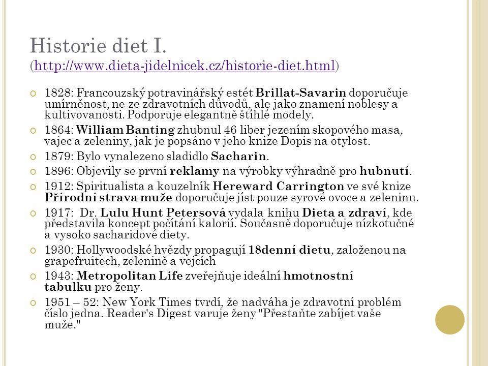 Historie diet I.