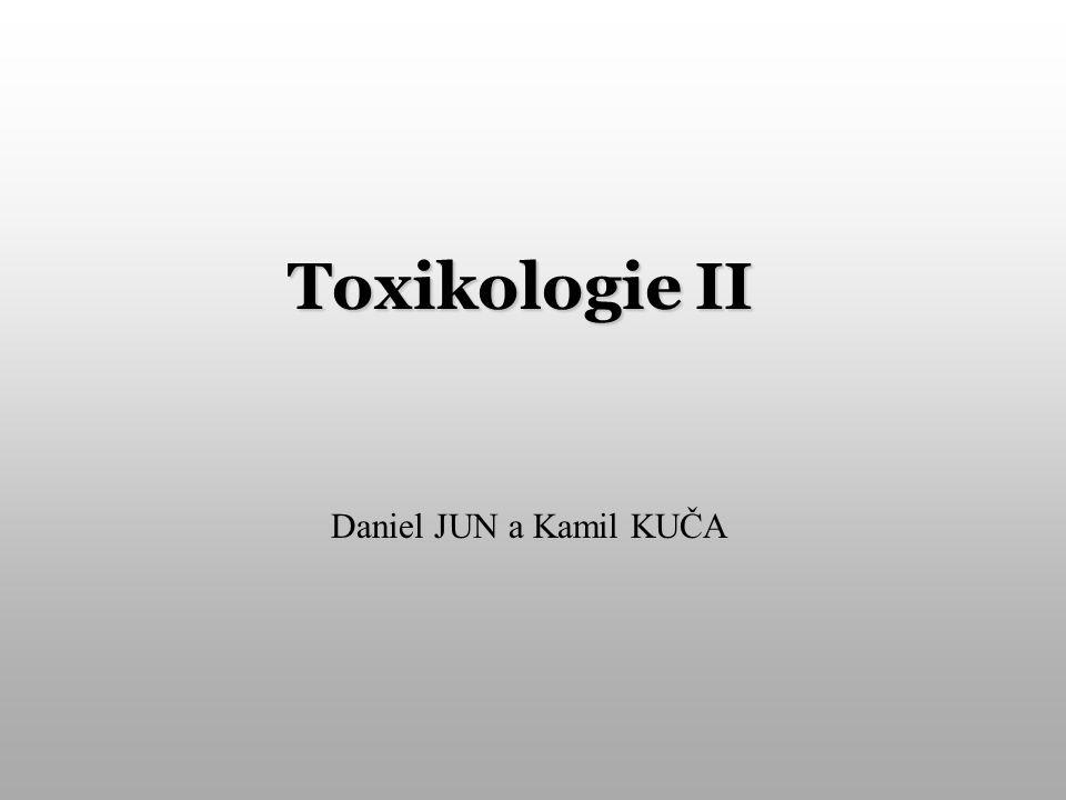 Toxikologie II Daniel JUN a Kamil KUČA