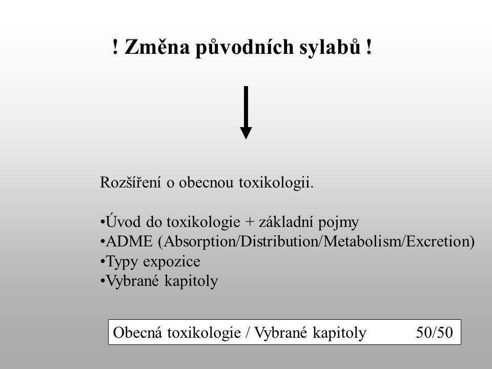 Změna původních sylabů . Rozšíření o obecnou toxikologii.