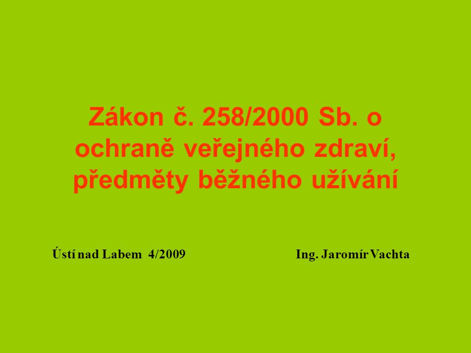 Údaje uváděné v BL (příklad) 15.3Právní předpisy: Zákon č.