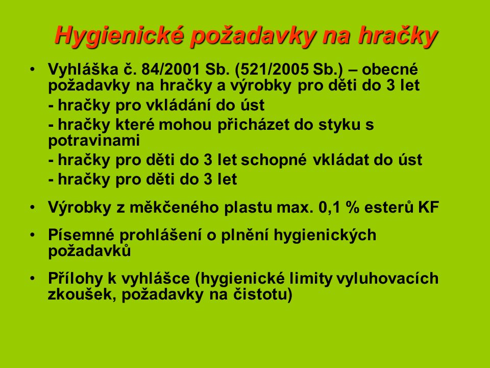 Hygienické požadavky na hračky Vyhláška č. 84/2001 Sb.