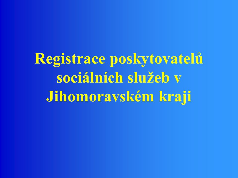 Registrace poskytovatelů sociálních služeb v Jihomoravském kraji