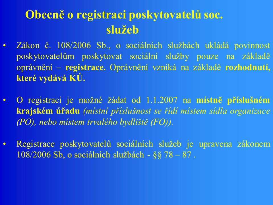 Obecně o registraci poskytovatelů soc. služeb Zákon č.