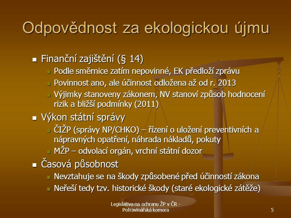 Legislativa na ochranu ŽP v ČR - Potravinářská komora5 Odpovědnost za ekologickou újmu Finanční zajištění (§ 14) Finanční zajištění (§ 14) Podle směrn