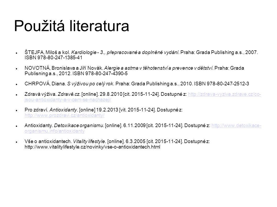 Použitá literatura ŠTEJFA, Miloš a kol. Kardiologie - 3., přepracované a doplněné vydání.