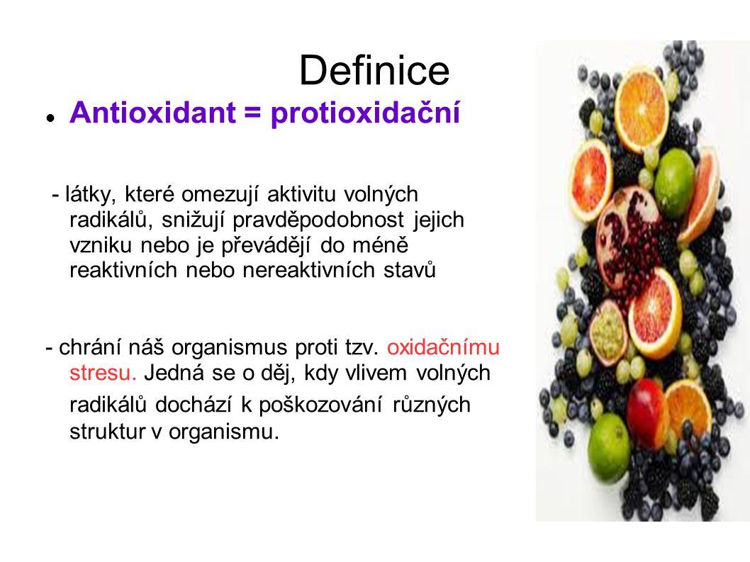 Definice Antioxidant = protioxidační - látky, které omezují aktivitu volných radikálů, snižují pravděpodobnost jejich vzniku nebo je převádějí do méně reaktivních nebo nereaktivních stavů - chrání náš organismus proti tzv.