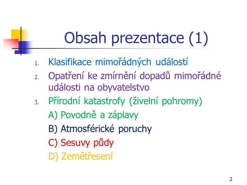 Obsah prezentace (1) 1. Klasifikace mimořádných událostí 2.