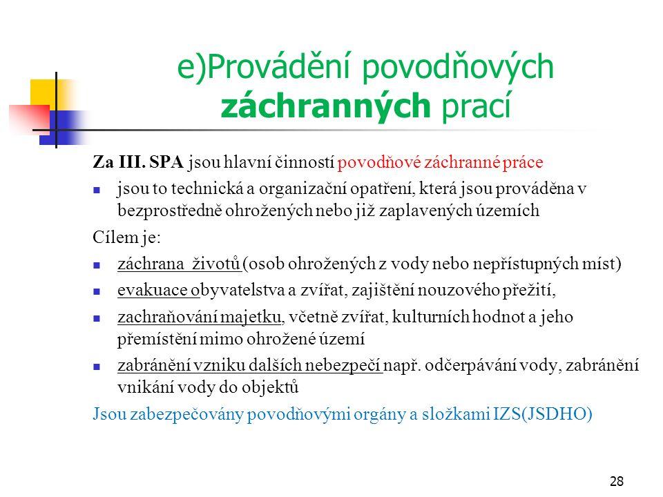 e)Provádění povodňových záchranných prací Za III.