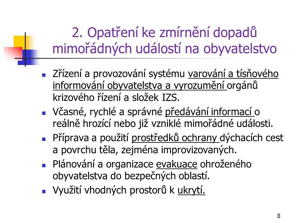 2. Opatření ke zmírnění dopadů mimořádných událostí na obyvatelstvo Zřízení a provozování systému varování a tísňového informování obyvatelstva a vyro