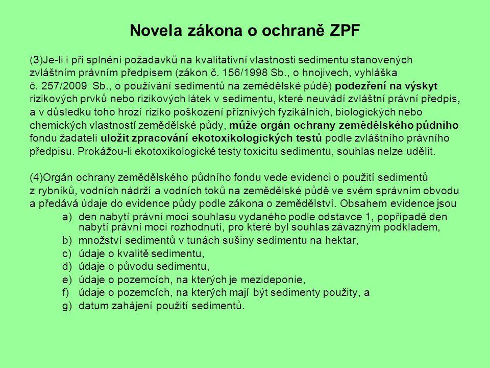 Novela zákona o ochraně ZPF (3)Je-li i při splnění požadavků na kvalitativní vlastnosti sedimentu stanovených zvláštním právním předpisem (zákon č.
