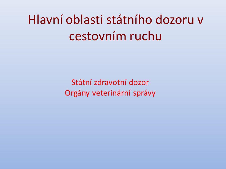 Hlavní oblasti státního dozoru v cestovním ruchu Státní zdravotní dozor Orgány veterinární správy