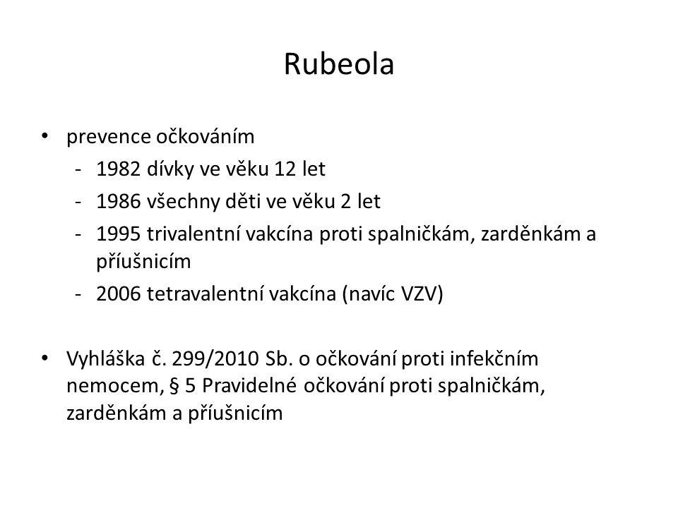 Rubeola prevence očkováním 1982 dívky ve věku 12 let 1986 všechny děti ve věku 2 let 1995 trivalentní vakcína proti spalničkám, zarděnkám a příušni