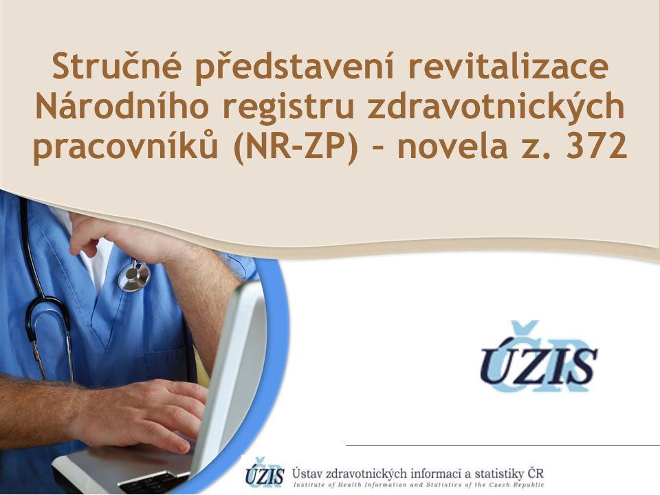 Stručné představení revitalizace Národního registru zdravotnických pracovníků (NR-ZP) – novela z.