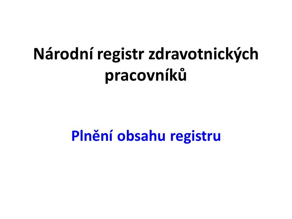 Národní registr zdravotnických pracovníků Plnění obsahu registru